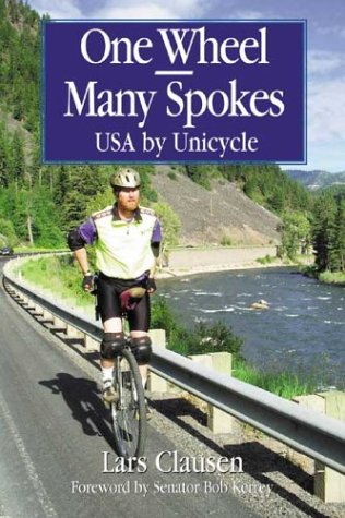[signed] One Wheel - Many Spokes : USA By Unicycle