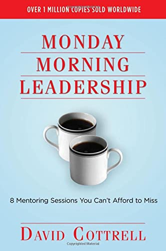 9780971942431: Monday Morning Leadership: 8 Mentoring Sessions You Can't Afford to Miss