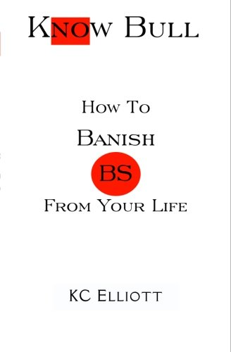 9780971942905: Know Bull, How To Banish BS From Your Life
