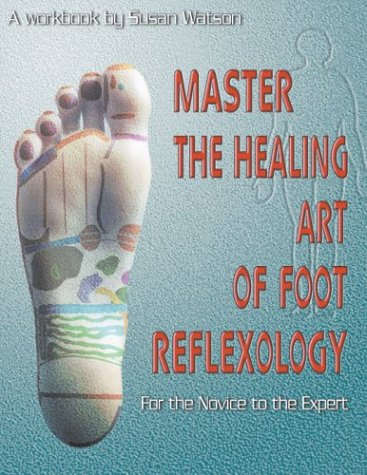9780971943704: Master the Healing Art of Foot Reflexology: For the Novice to the Expert