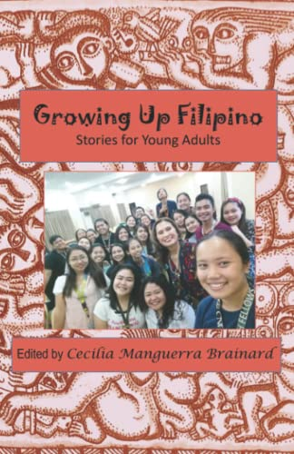 Growing Up Filipino: Stories for Young Adults: Brainard, Cecilia Manguerra