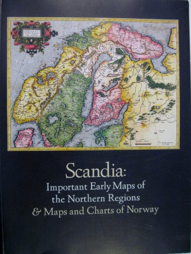 9780971949317: Scandia: Important early maps of the northern regions & maps and charts of Norway. From the collection of William B. and Inger G. Ginsburg
