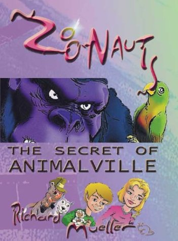9780971949669: Zoonauts: The Secret of Animalville