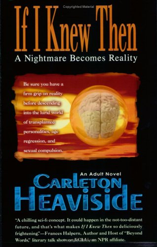 If I Knew Then: A Nightmare Becomes: Carleton Heaviside