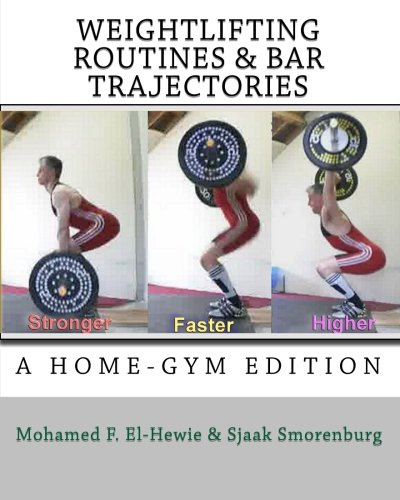 9780971958111: Weightlifting routines and bar trajectories: A Home-Gym edition: The Weightlifting Attic