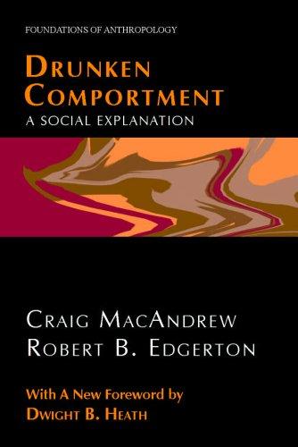 Drunken Comportment: A Social Explanation (Foundations of: Craig MacAndrew; Robert