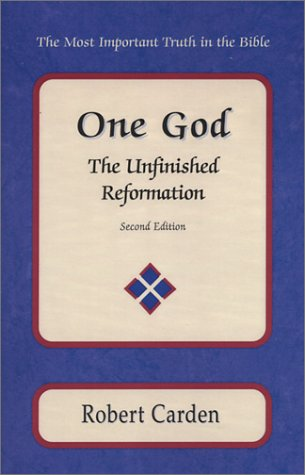 One God - the Unfinished Reformation: Bob Carden