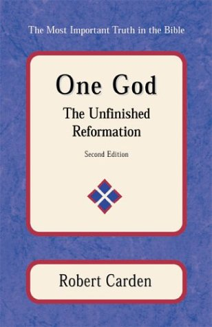 9780971961012: One God: The Unfinished Reformation