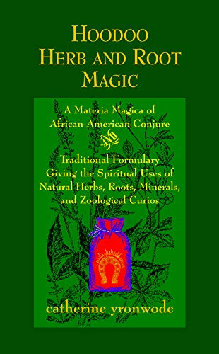Hoodoo Herb and Root Magic: A Materia Magica of African-American Conjure (0971961204) by Catherine Yronwode