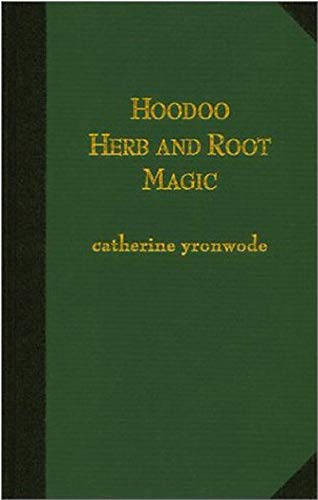 9780971961210: Hoodoo Herb and Root Magic: A Materia Magica of African-American Conjure