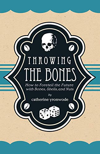 9780971961234: Throwing the Bones: How to Foretell the Future with Bones, Shells, and Nuts