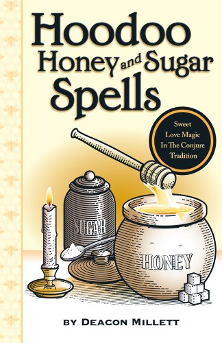 9780971961241: Hoodoo Honey and Sugar Spells: Sweet Love Magic in the Conjure Tradition