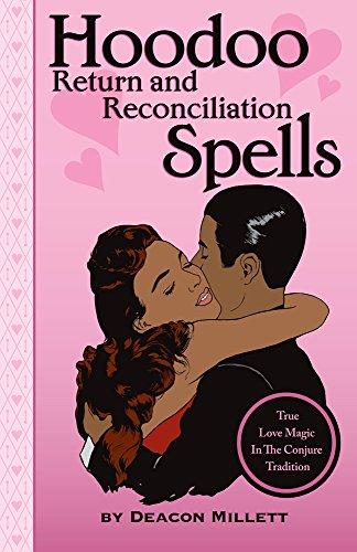 Hoodoo Return and Reconciliation Spells: True Love: Deacon Millett