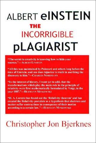 9780971962989: Albert Einstein: The Incorrigible Plagiarist