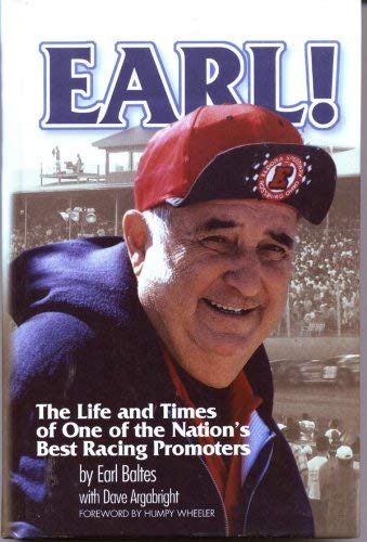 9780971963924: Earl! The Life and Times of One of the Nation's Best Racing Promoters