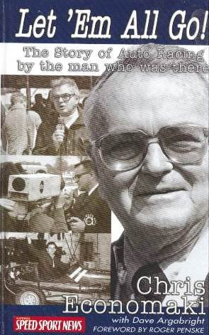 9780971963931: Let 'Em All Go! The Story of Auto Racing by the Man who was there Chris Economaki