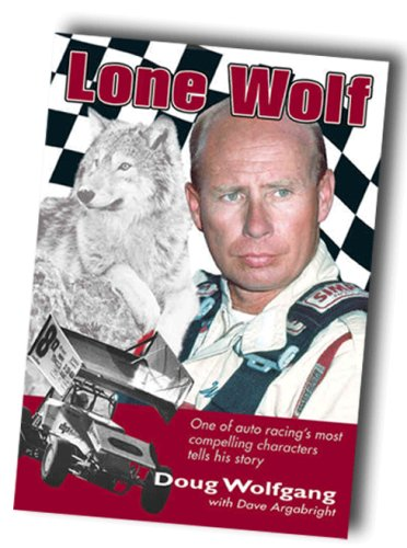 9780971963948: Lone Wolf: One of Auto Racing's Most Compelling Characters Tells His Story