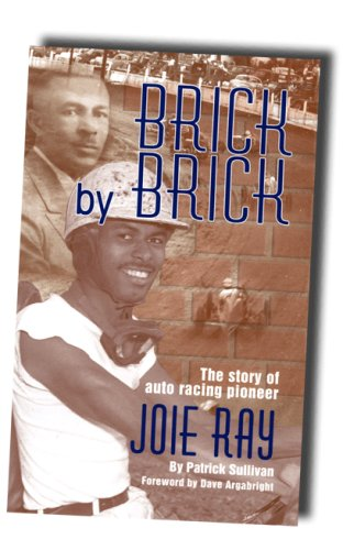9780971963955: Brick by Brick: The Story of Auto Racing Pioneer Joie Ray