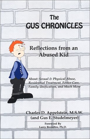 9780971964006: The Gus Chronicles: Reflections from An Abused Kid