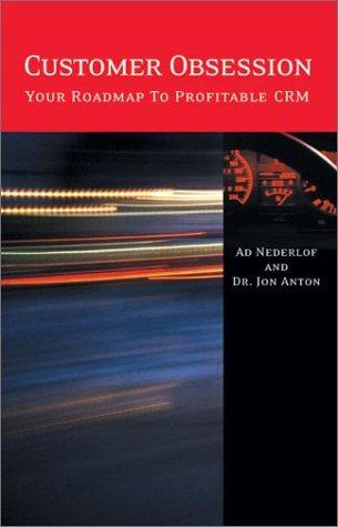 Customer Obsession : Your Roadmap to Profitable: Ad Nederlof; Jon