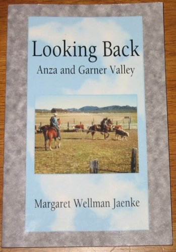 Looking Back Anza and Garner Valley: Jaenke, Margaret Wellman