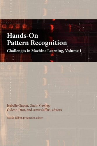 9780971977716: Hands-On Pattern Recognition: Challenges in Machine Learning, volume 1