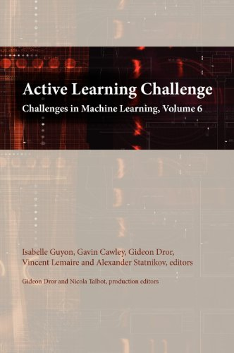 9780971977761: Active Learning Challenge: Challenges in Machine Learning, Volume 6