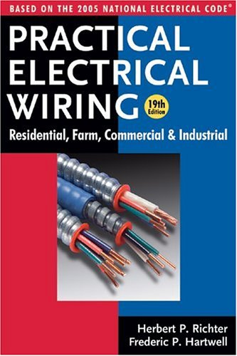 9780971977914: Practical Electrical Wiring: Residential, Farm, Commercial and Industrial: Based on the 2005 National Electrical Code (Practical Electrical Wiring: Residential, Farm, Commercial & Industr)