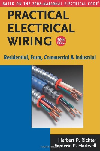 9780971977921: Practical Electrical Wiring: Residential, Farm, Commercial and Industrial: Based on the 2008 National Electrical Code (Practical Electrical Wiring: Residential, Farm, Commercial & Industr)