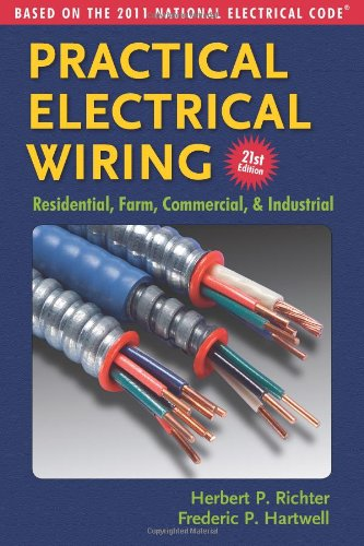 9780971977969: Practical Electrical Wiring: Residential, Farm, Commercial & Industrial: Based on the 2011 National Electrical Code