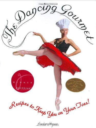 The Dancing Gourmet: Recipes to Keep You: Linda Hymes, Derek