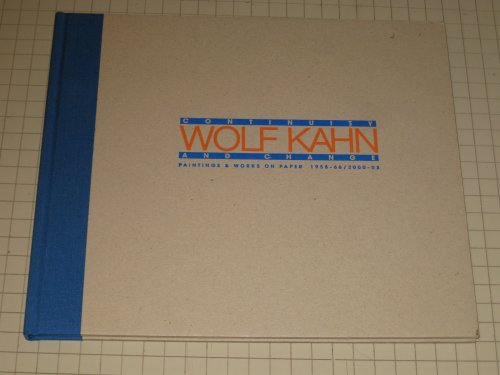 Wolf Kahn, continuity and change: Paintings &: Kahn, Wolf