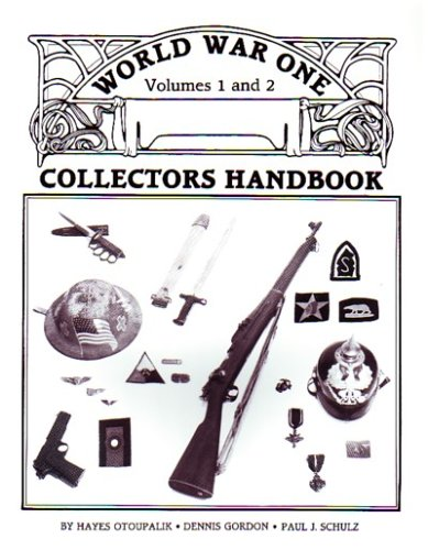 World War One Collectors Handbook Volumes 1 and 2: Schulz, Paul and Otoupalik, Hayes and Gordon, ...