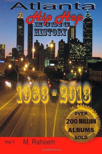 9780971983182: Atlanta Hip Hop Music History: 1983 - 2013 (Volume 1)