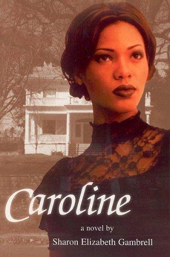 Caroline: Gambrell, Sharon Elizabeth