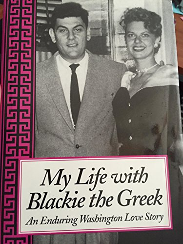 My Life With Blackie The Greek: An Enduring Washington Love Story: Lulu Auger