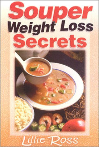 Souper Weight Loss Secrets: Lillie Ross