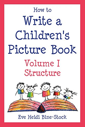 9780971989887: How to Write a Children's Picture Book, Vol. 1: Structure