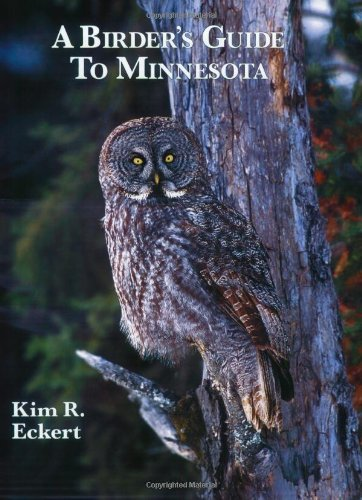 A Birder's Guide to Minnesota, 4th edition: Eckert, Kim R.
