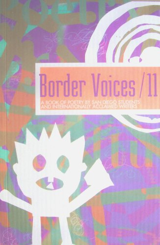 Border Voices / 11: A Book of Poetry By San Diego Students and Internationally Acclaimed ...
