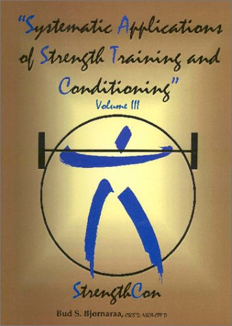 9780971992221: Systematic Applications of Strength Training and Conditioning Volume III