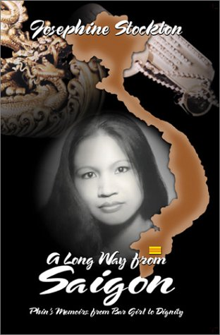 9780971992924: A Long Way from Saigon, Phin's Memoirs: From Bar Girl to Dignity