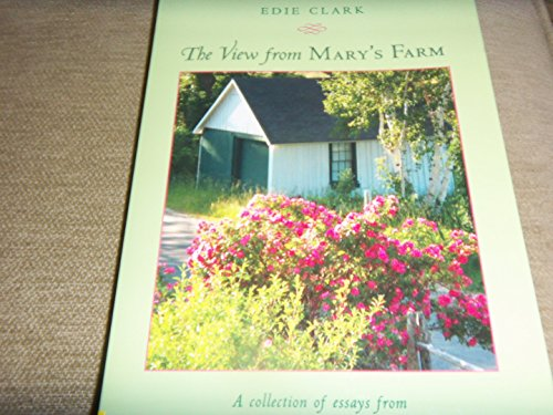 The View From Mary's Farm: A Collection of Essays from Yankee Magazine's Beloved Writer: ...