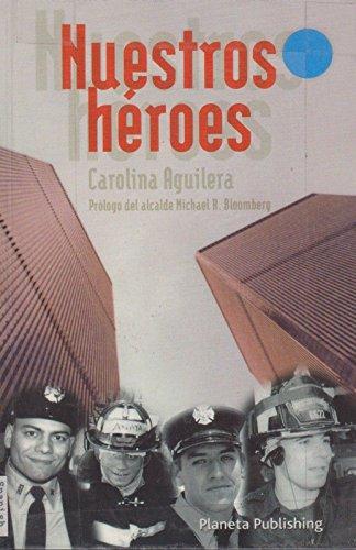Nuestros Heroes: Our Heroes (Spanish Edition): Carolina Aguilera