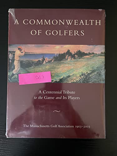 A Commonwealth of Golfers, 1903-2003: A Centennial Tribute to the Game and Its Players: Sheehan, ...