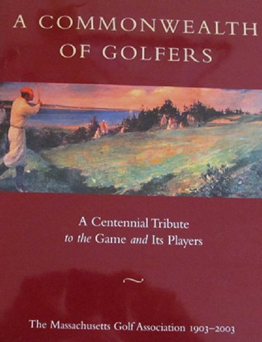 A Commonwealth of Golfers 1903-2003: A Centennial Tribute to the Game and Its Players: Sheehan, ...