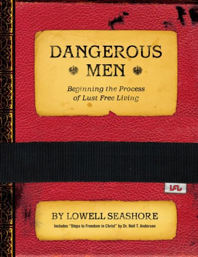 Dangerous Men : Begining the Process of: Lowell Seashore