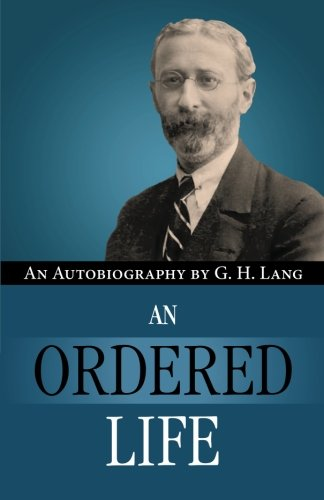 9780971998360: An Ordered Life by G. H. Lang