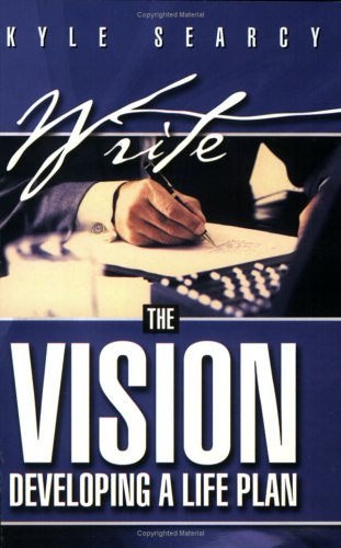 Write the Vision: Developing a Life Plan: Kyle Searcy