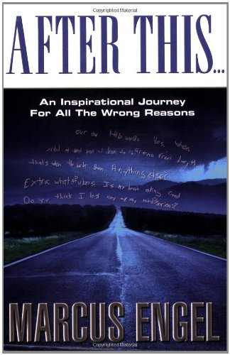 9780972000000: After This... An Inspirational Journey for All the Wrong Reasons